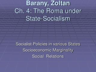 Barany, Zoltan  Ch. 4: The Roma under State-Socialism