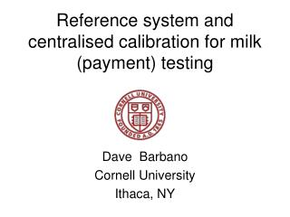 Reference system and centralised calibration for milk (payment) testing