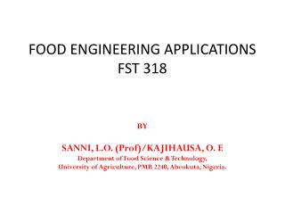 FOOD ENGINEERING APPLICATIONS FST 318