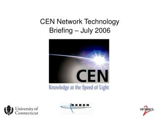 CEN Network Technology Briefing – July 2006