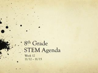 8 th  Grade STEM Agenda