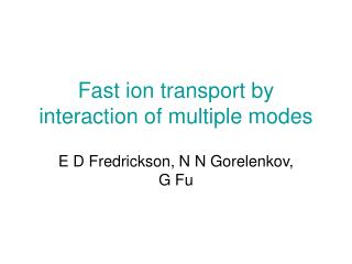 Fast ion transport by interaction of multiple modes