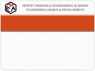 HEWITT-TRUSSVILLE ENGINEERING ACADEMY ENGINEERING DESIGN & DEVELOPMENT