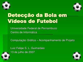 Detec��o da Bola em V�deos de Futebol