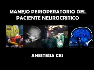MANEJO PERIOPERATORIO DEL PACIENTE NEUROCRITICO