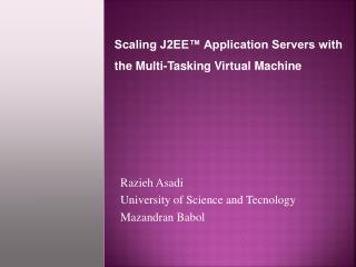 Scaling J2EE� Application Servers with the Multi-Tasking Virtual Machine
