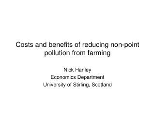 Costs and benefits of reducing non-point pollution from farming