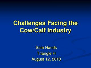 Challenges Facing the Cow/Calf Industry