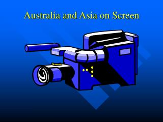 Australia and Asia on Screen