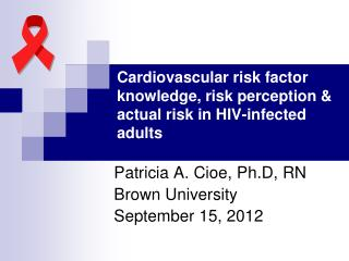 Cardiovascular risk factor knowledge, risk perception & actual risk in HIV-infected adults