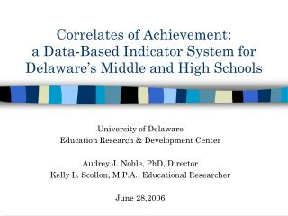 Correlates of Achievement:  a Data-Based Indicator System for Delaware s Middle and High Schools