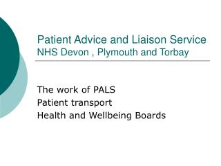 Patient Advice and Liaison Service    NHS Devon , Plymouth and Torbay