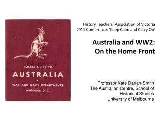 History Teachers' Association of Victoria 2011 Conference: 'Keep Calm and Carry On'