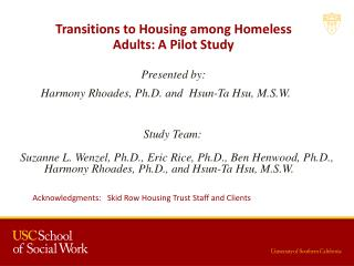 Transitions to Housing among Homeless Adults: A Pilot Study Presented by: