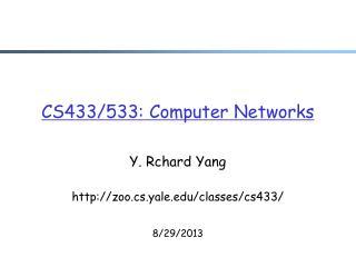 CS433/533: Computer Networks