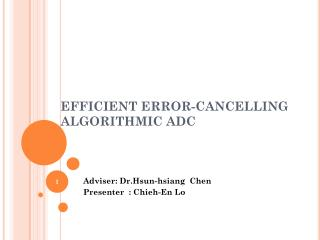 EFFICIENT ERROR-CANCELLING ALGORITHMIC ADC
