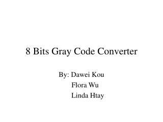 8 Bits Gray Code Converter