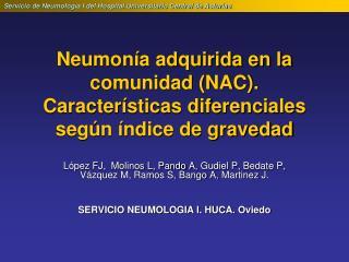 Neumonía adquirida en la comunidad (NAC). Características diferenciales según índice de gravedad