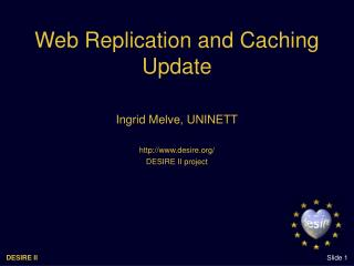 Web Replication and Caching Update
