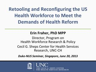 Retooling and Reconfiguring the US Health Workforce to Meet the Demands of Health Reform