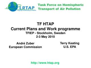 TF HTAP  Current Plans and Work programme TFIEP - Stockholm, Sweden 2-3 May 2010