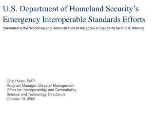 U.S. Department of Homeland Security's Emergency Interoperable Standards Efforts