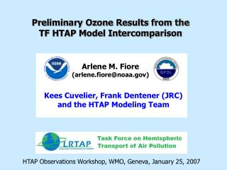 Preliminary Ozone Results from the  TF HTAP Model Intercomparison