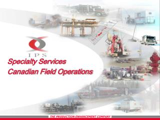 Specialty Services Canadian Field Operations