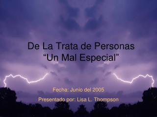 """De La Trata de Personas """"Un Mal Especial"""""""