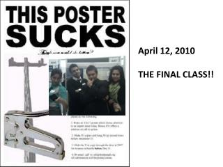 April 12, 2010 THE FINAL CLASS!!