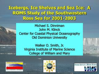 Icebergs, Ice Shelves and Sea Ice:  A ROMS Study of the Southwestern Ross Sea for 2001-2003