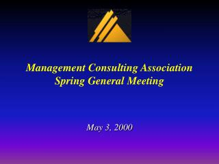 Management Consulting Association Spring General Meeting
