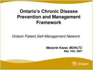 Ontario�s Chronic Disease  Prevention and Management Framework