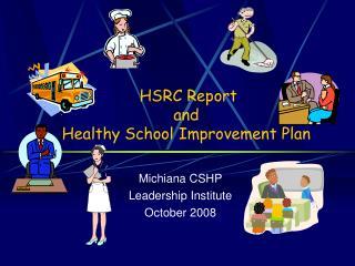 HSRC Report  and  Healthy School Improvement Plan