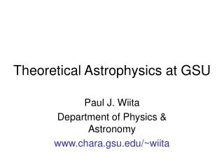 Theoretical Astrophysics at GSU