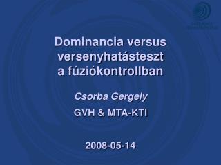 Dominancia versus versenyhatásteszt a fúziókontrollban