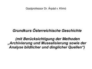 Gastprofessor Dr. Árpád v. Klimó