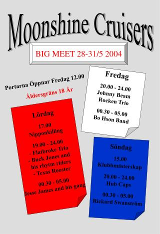 Fredag 20.00 - 24.00 Johnny Beam  Rocken Trio 00.30 - 05.00 Bo Hson Band