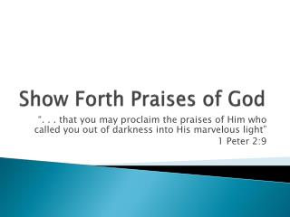 Show Forth Praises of God