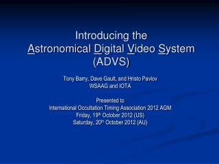 Introducing the  A stronomical  D igital  V ideo  S ystem (ADVS)