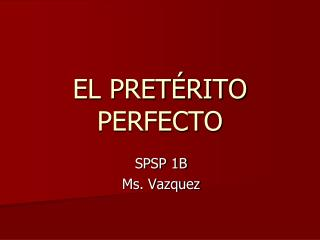 EL PRET�RITO PERFECTO
