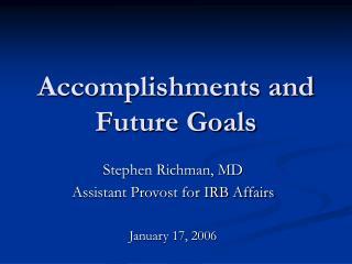 Accomplishments and Future Goals