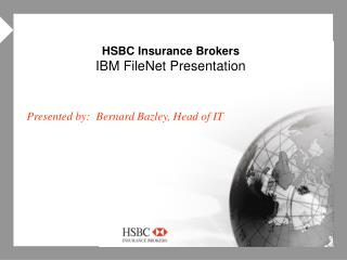 HSBC Insurance Brokers IBM FileNet Presentation