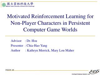 Motivated Reinforcement Learning for Non-Player Characters in Persistent Computer Game Worlds