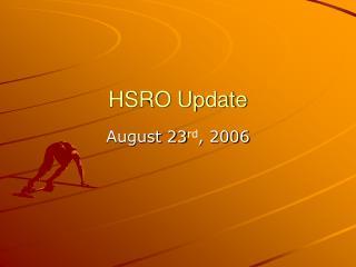 HSRO Update