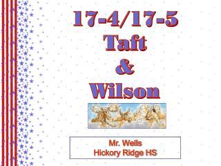 17-4/17-5 Taft & Wilson