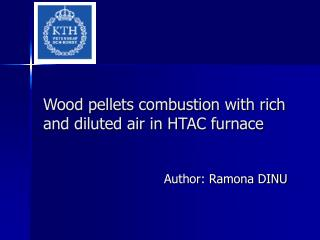 Wood pellets combustion with rich and diluted air in HTAC furnace