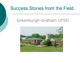 Success Stories from the Field