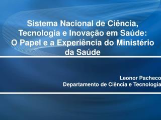 Leonor Pacheco Departamento de Ciência e Tecnologia