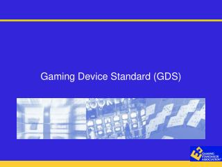 Gaming Device Standard GDS